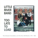 Too Late To Load (2010 Version)/Little River Band