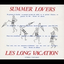 SUMMER LOVERS/LONG VACATION