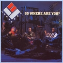 So Where Are You/Loose Ends