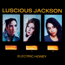 Electric Honey/Luscious Jackson