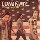 Welcome To Daylight/Luminate