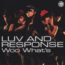 Woo What's/Luv And Response
