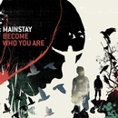 Become Who You Are/Mainstay
