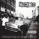 Based On A True Story/Mack 10