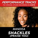 Shackles (Praise You) [Performance Tracks] - EP/Mandisa