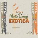 Best Of Martin Denny's Exotica/Martin Denny