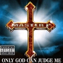 Only God Can Judge Me/Master P