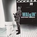 Walkin'/高中 正義
