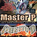 Ghetto D (10th Anniversary Edition / Deluxe)/Master P