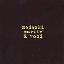 Combustication/Medeski, Martin & Wood