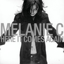 Here It Comes Again/Melanie C