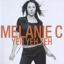 Yeh Yeh Yeh/Melanie C
