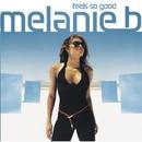 Feels So Good/Melanie B