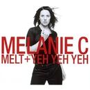 Melt/Yeh Yeh Yeh/Melanie C