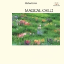 Magical Child/Michael Jones