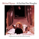 A Zed And Two Noughts: Music From The Motion Picture/Michael Nyman