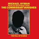 The Commissar Vanishes/The Fall Of Icarus/Michael Nyman