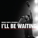 I'll Be Waiting/Michael Franti & Spearhead