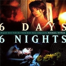 Six Days, Six Nights/Michael Nyman