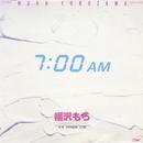 7:00AM/福沢もろ