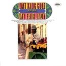 My Fair Lady/Nat King Cole