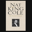 The Classic Singles/Nat King Cole