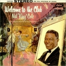 Welcome To The Club/Nat King Cole