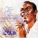 Everytime I Feel The Spirit/Nat King Cole