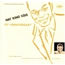 Nat King Cole 10Th Anniversary/Nat King Cole