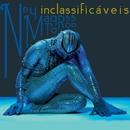 Inclassificáveis/Ney Matogrosso