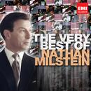 The Very Best of: Nathan Milstein/Nathan Milstein