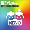 Irresistible (Remixes) (feat. Ollie James)/NERVO
