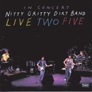 Live Two Five/Nitty Gritty Dirt Band