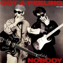 GOT A FEELING/NOBODY