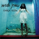 Sinkin' Soon/Norah Jones