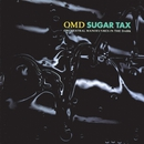 Sugar Tax/Orchestral Manoeuvres In The Dark