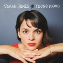 Young Blood/Norah Jones
