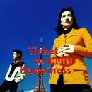 Ticket to Happiness/NUTS