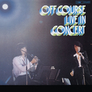 秋ゆく街で オフコース・ライヴ・イン・コンサート (1974年10月26日 ライブ at 中野サンプラザ)/オフコース