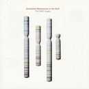 The OMD Singles/Orchestral Manoeuvres In The Dark