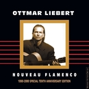 Nouveau Flamenco (1990-2000 Special Tenth Anniversary Edition)/Ottmar Liebert