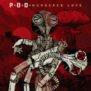 Murdered Love/P.O.D.