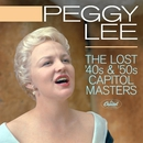 The Lost 40s & '50s Capitol Masters/Peggy Lee