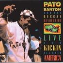 Live And Kickin All Over America/Pato Banton