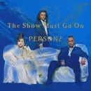 The Show Must Go On/PERSONZ