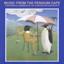 Music From The Penguin Cafe/Penguin Cafe Orchestra