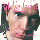 This Is What You Want . . . This Is What You Get/Public Image Limited