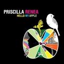 Hello My Apple/Priscilla Renea