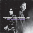 Just Be Good To Green/Professor Green
