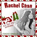 Hey! (It's Not My Birthday)/Rachel Chan